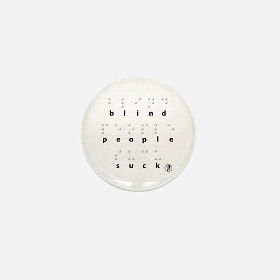 BLIND PEOPLE SUCK Mini Button