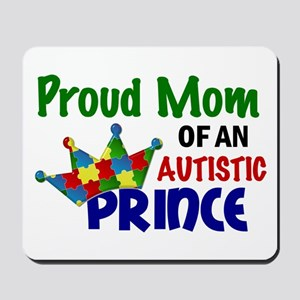 Proud Of My Autistic Prince Mousepad