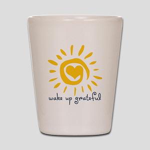 Wake Up Grateful Shot Glass
