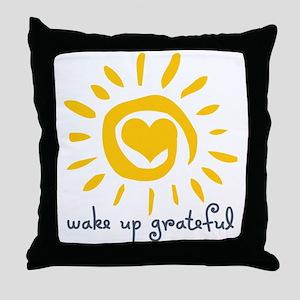 Wake Up Grateful Throw Pillow