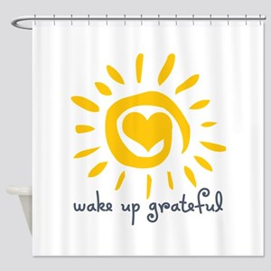 Wake Up Grateful Shower Curtain