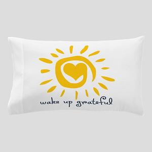 Wake Up Grateful Pillow Case