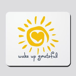 Wake Up Grateful Mousepad