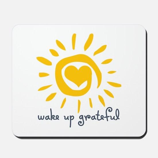 Wake Up Grateful Mousepad