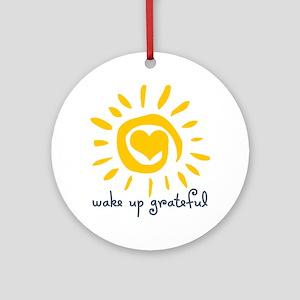 Wake Up Grateful Ornament (Round)
