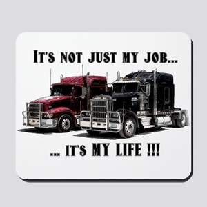 Trucker - it's my life Mousepad