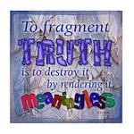 ACIM Keepsake Tile Coaster - To Fragment Truth