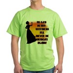 I'll Never Be Hungry Again Green T-Shirt