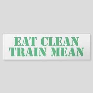 Eat Clean Train Mean Sticker (Bumper)
