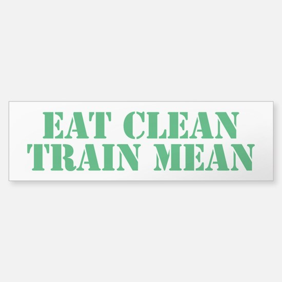 Eat Clean Train Mean Sticker (Bumper)