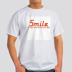 Smile if you like what you se Ash Grey T-Shirt