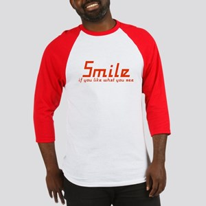 Smile if you like what you se Baseball Jersey