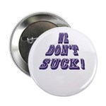 "We Don't Suck Buttons 2.25"" Button (100 P"