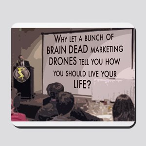 Why let a bunch of brain dead Mousepad