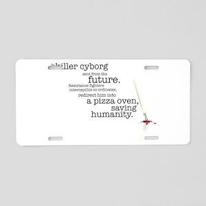 Killer cyborg... Aluminum License Plate