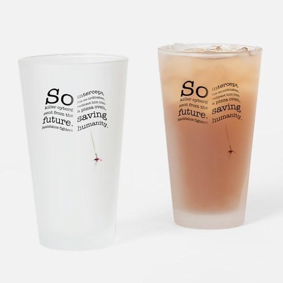 So, killer cyborg Drinking Glass