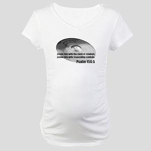 Psalm 150:5 - Christian Drumm Maternity T-Shirt