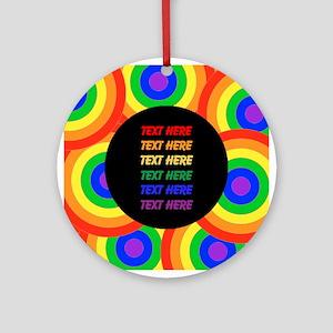 Amazing Make Your Own Rainbow Sayin Round Ornament
