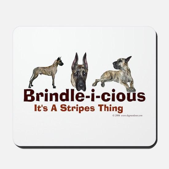 Brindle-i-cious 3 It's a Stri Mousepad