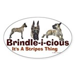 Brindle-i-cious 3 It's a Stri Oval Sticker