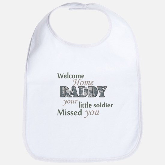 Welcome Home Daddy (Soldier) Bib