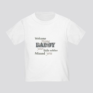 Welcome Home Daddy (Soldier) Toddler T-Shirt