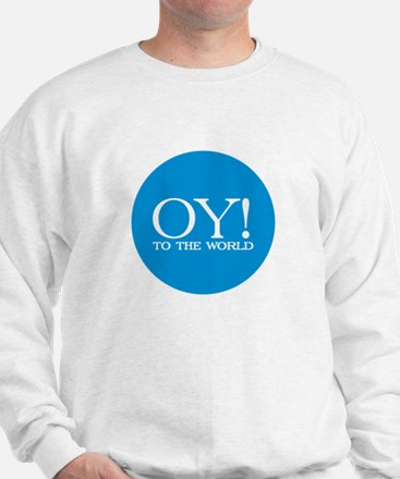 Oy! to the World Products Sweatshirt