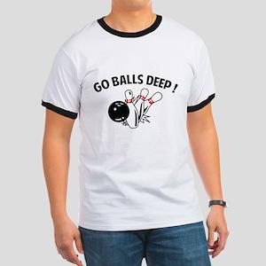 Go Balls Deep ! Ringer T