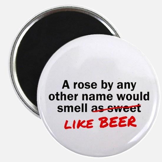 Rose Smell Like Beer Magnet