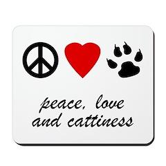 Peace, Love, Cattiness Mousepad