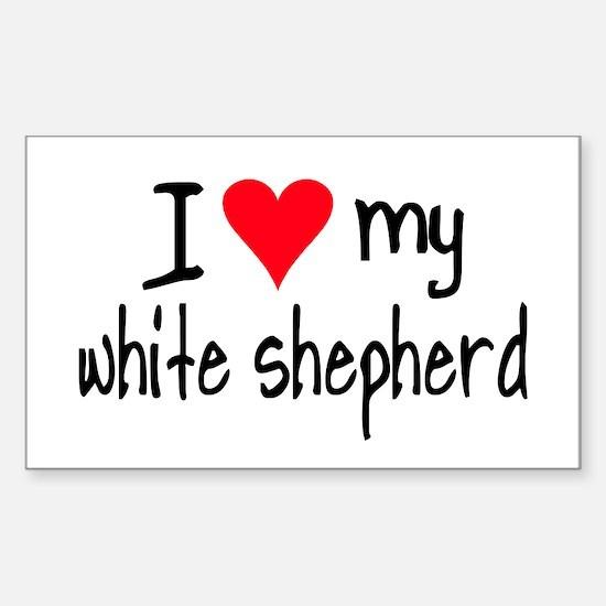 I LOVE MY White Shepherd Sticker (Rectangle)