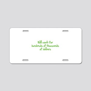 Will work for ... Aluminum License Plate