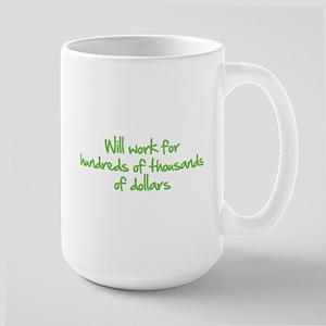 Will work for ... Large Mug