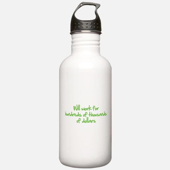 Will work for ... Sports Water Bottle