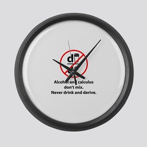 Never drink and derive Large Wall Clock