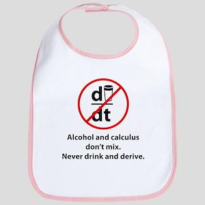 Never drink and derive Bib