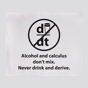Never drink and derive Throw Blanket