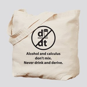 Never drink and derive Tote Bag