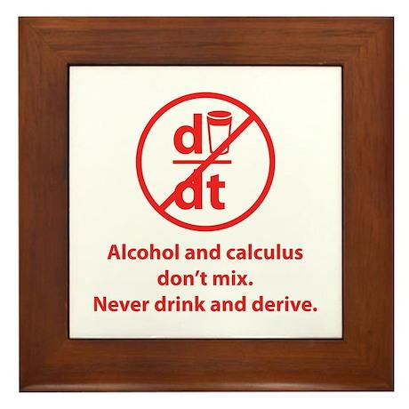 Never drink and derive Framed Tile