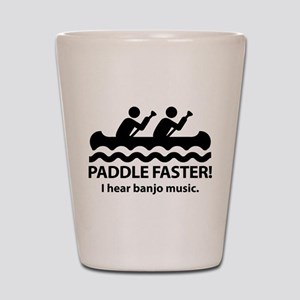 Paddle Faster I Hear Banjo Music Shot Glass