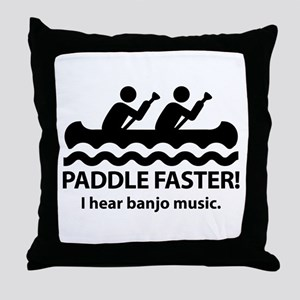 Paddle Faster I Hear Banjo Music Throw Pillow
