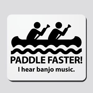 Paddle Faster I Hear Banjo Music Mousepad