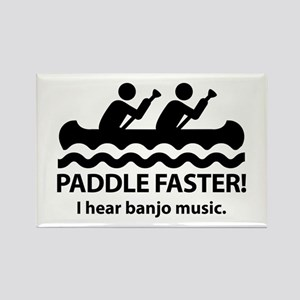 Paddle Faster I Hear Banjo Music Rectangle Magnet