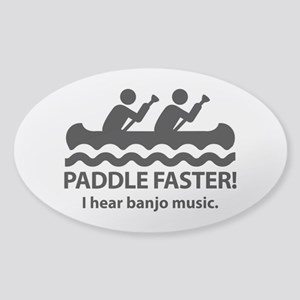 Paddle Faster I Hear Banjo Music Sticker (Oval)