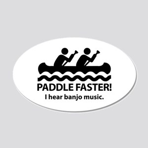 Paddle Faster I Hear Banjo Music 22x14 Oval Wall P