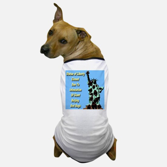 Statue of Liberty Closed Beijing Bed Bug Dog T-Shi