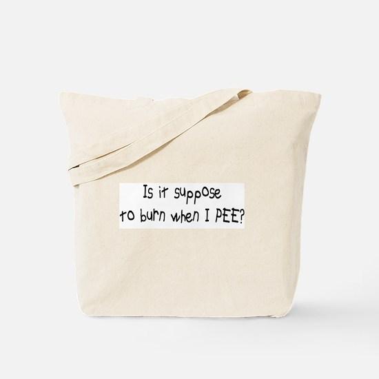 when I PEE? Tote Bag