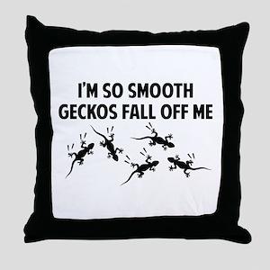 I'm so smooth geckos fall off me Throw Pillow