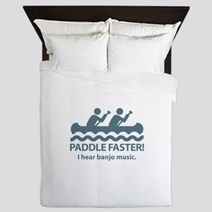 Paddle Faster I Hear Banjo Music Queen Duvet