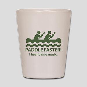 Paddle Faster I Hear Banjo Music Shot Glass